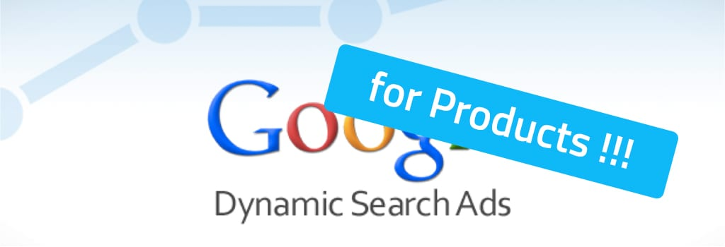 Dynamic Search Ads for Products in Google AdWords