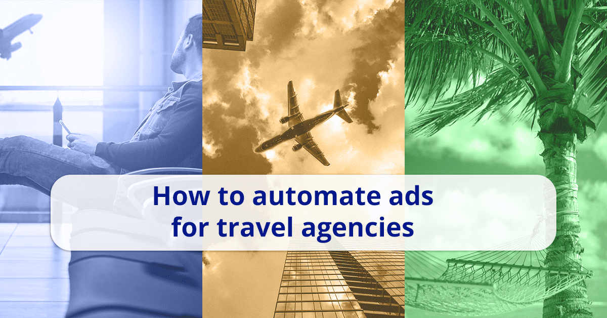 How to automate ads for travel agencies via BlueWinston?