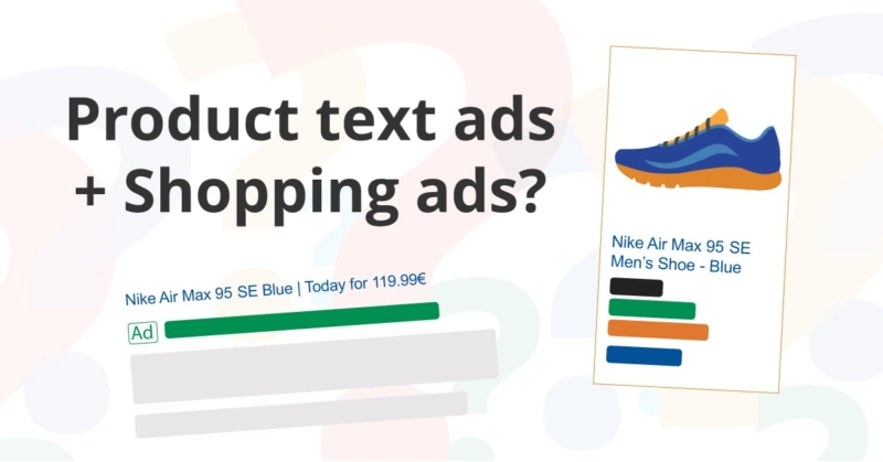 Product text ads + Shopping ads