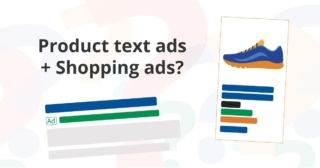 Combine Shopping ads & Product Text ads