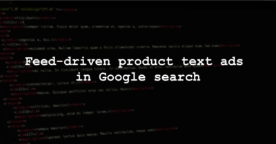 Feed-driven product text ads in Google Search