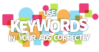 Keywords Insertion: Use keywords in your ads correctly