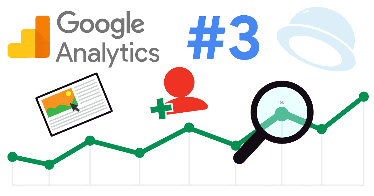 Quick guide to Google Analytics #3 – How do you acquire new customers?