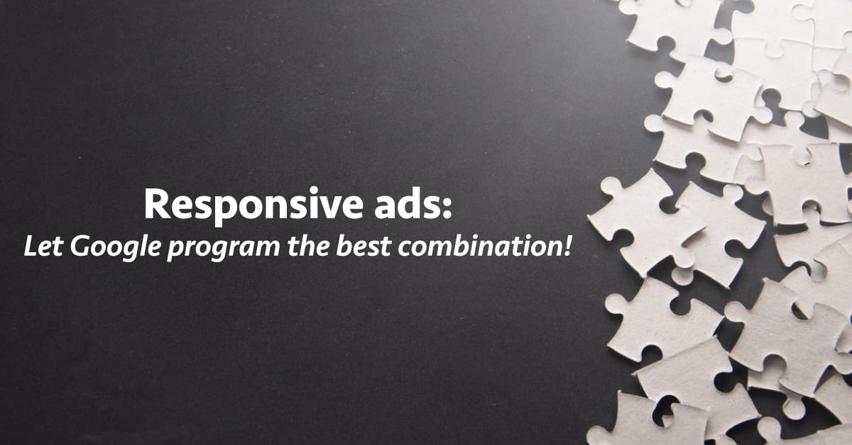 Responsive ads: Let Google program the best combination