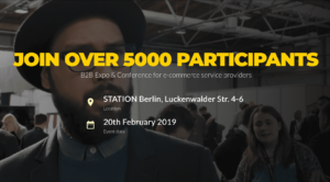 Join over 5000 participants at Ecommerce Berlin Expo 2019