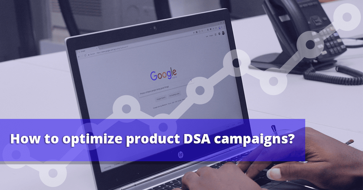 Optimize DSA campaigns with the best practices from Google