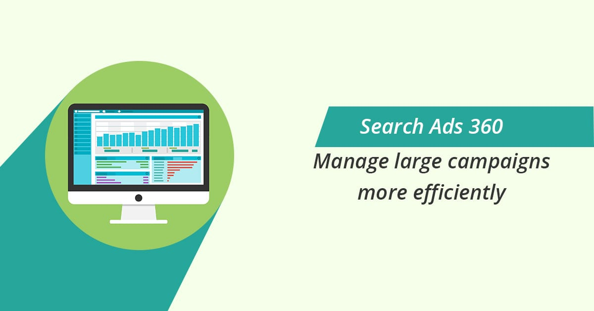 Search 360 for large campaigns