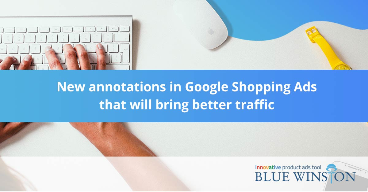 new annotations in google shopping ads